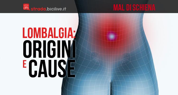 origini e cause del mal di schiena e lombalgia