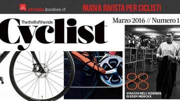 Cyclist, la nuova rivista per appassionati di bici da strada