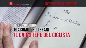 """Il nuovo libro di Giacomo Pellizzari """"Il carattere del ciclista"""""""