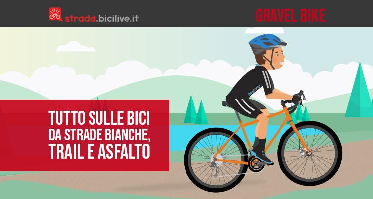 Gravel bike: tutto sulle bici da strade bianche, trail e asfalto