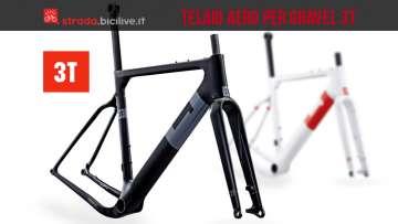 Telaio 3T aerodinamico per biciclette gravel