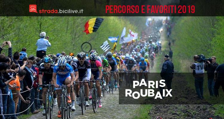 Parigi Roubaix 2019 percorso e favoriti