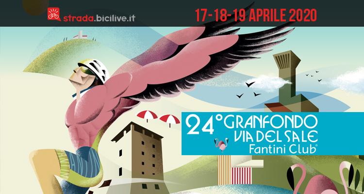 24° Granfondo Via del Sale Fantini Club: dal 17 al 19 aprile 2020