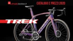 Trek 2020 bici da corsa, cross, gravel: catalogo e listino prezzi