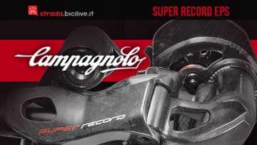 Gruppo Campagnolo Super Record 12V EPS: tutti i dettagli e i pesi