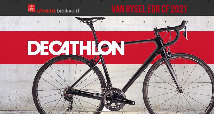 La nuova linea di bici da strada Decathlon Van Rysel Edr CF 2021