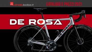 Il catalogo e i prezzi di listino delle nuove bici da corsa De Rosa 2021