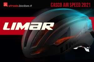 Limar Air Speed 2021: casco ciclismo strada aerodinamico
