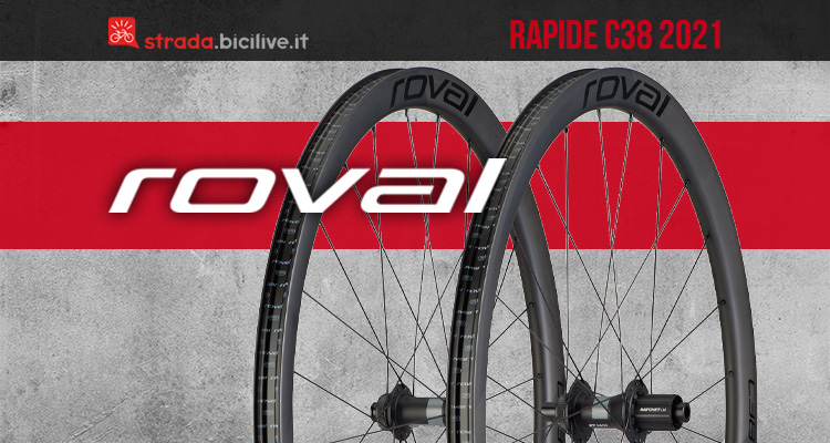 Le nuove ruote per bici da corsa Roval Rapide C38 2021