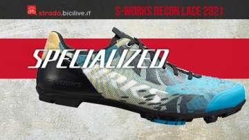 La nuova scarpa per bici da strada Specialized S-Works Recon Lace 2021