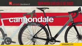 Le nuove bici da gravel Cannondale Supersix Evo SE e CX 2022